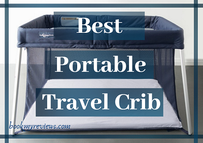 Best Portable Travel Crib In 2019