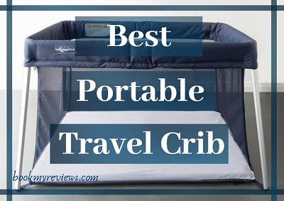 Best Portable Travel Crib In 2019