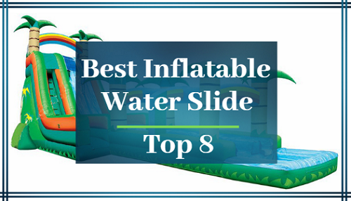 Best Inflatable Water Slide In 2019