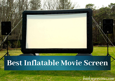 "Best Inflatable Movie Screen : ""Bringing the Own Theatre Inside"""